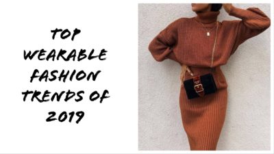 Top wearable fashion trends of 2019 and how to wear them